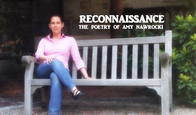 Reconnaissance: The Poetry of Amy Nawrocki (with audio)